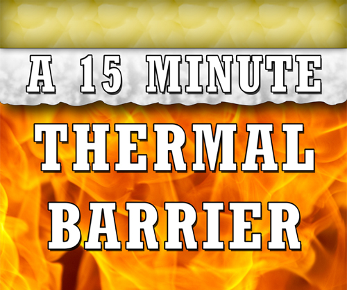 15 Minute Thermal Barrier